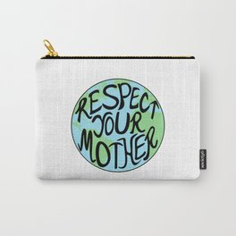 Respect Your Mother Earth Hand Drawn Carry-All Pouch