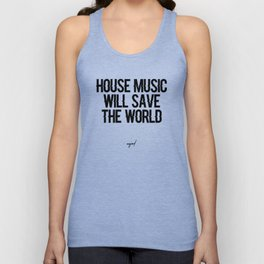 House Music Will Save The World Unisex Tank Top