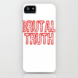 """Red and harsh tee design with text """"Brutal Truth"""". Makes a unique but fab gift for everyone!  iPhone Case"""