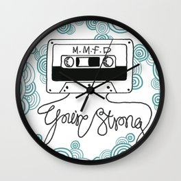 It's because YOU'RE STRONG Wall Clock