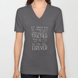 """Winnie the Pooh quote """"If there ever comes a day"""" Unisex V-Neck"""