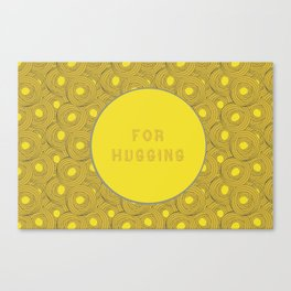 FOR HUGGING Canvas Print