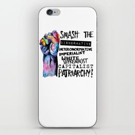 Smash | smash the cisnormative, heteronormative, imperialist, white supremacist, capitalist patriarc iPhone Skin