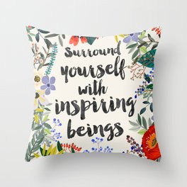 Surround yourself with inspiring beings Throw Pillow