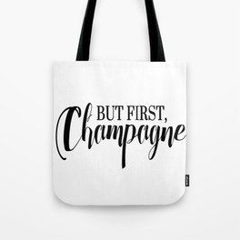 Black And White But First Champagne Quote Tote Bag
