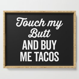 Touch My Butt Funny Quote Serving Tray