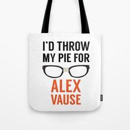 I'd Throw My Pie for Alex Vause Tote Bag