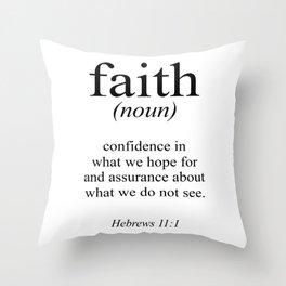 Hebrews 11:1 Faith Definition Black & White, Bible verse Throw Pillow
