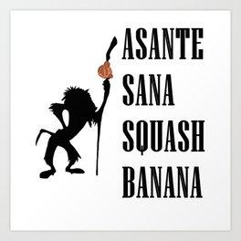 Asante Sana Squash Banana  Art Print