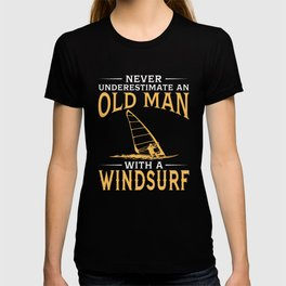 Funny Old Men Never Underestimate An Old Man With A Windsurf Grandpa Gift T-shirt