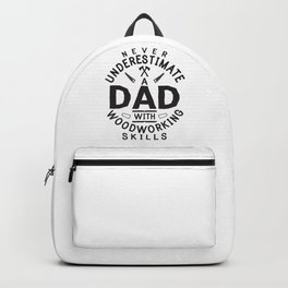 Funny Woodworking Carpentry Shirt For Carpenter Dad Gift For Do It Yourself Dads DIY / Handyman Dad Backpack