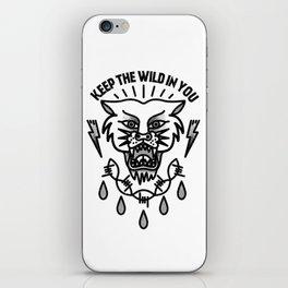 Keep the wild in you iPhone Skin