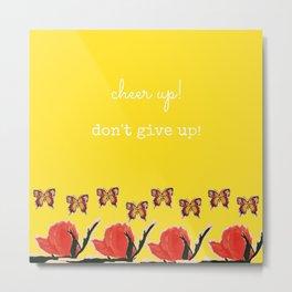 Cheer Up! Metal Print