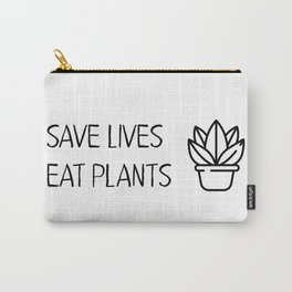 Save lives eat plants Carry-All Pouch