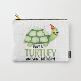 Have A Turtley Awesome Birthday - Turtle Carry-All Pouch