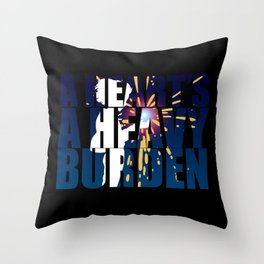 A heart is a heavy burden Throw Pillow