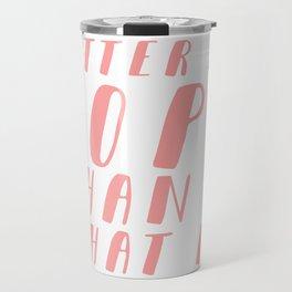 Better an OOPS than an What If Travel Mug