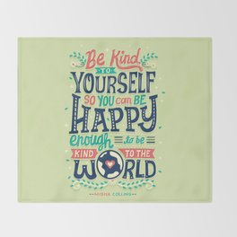 Be kind to yourself Throw Blanket