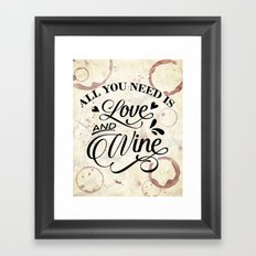 All you need is love and wine - wine lover's Valentine Framed Art Print