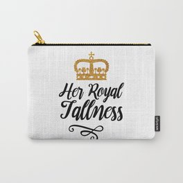 Her Royal Tallness Series: V2 Carry-All Pouch