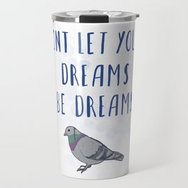 Nothing Is Impossible, Pigeon Travel Mug