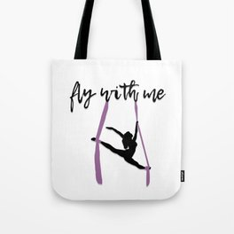 """Fly with Me"" Aerialist Tote Bag"