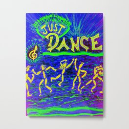JUST DANCE !!!!!!! Metal Print