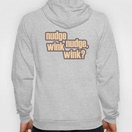 Nudge nudge, wink wink? Hoody