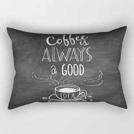 Coffee is always a good reason! Rectangular Pillow
