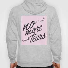 No more tears! Hoody