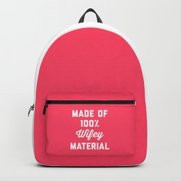 100% Wifey Material Funny Quote Backpack