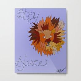 Stay Fierce Lion Metal Print