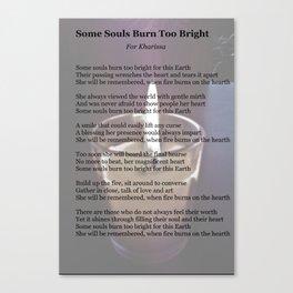 Some Souls Burn Too Bright Canvas Print