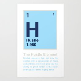 The Hustle Element Art Print