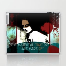 """""""The material that dreams are made of"""" Laptop & iPad Skin"""