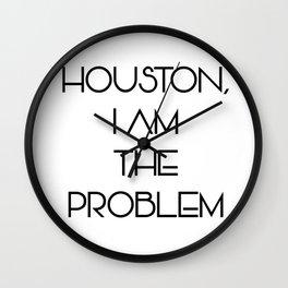 Houston, i am the problem Wall Clock