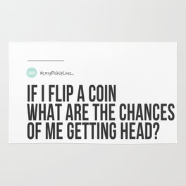 If I Flip A Coin, What Are The Chances Of Me Getting Head? (#CornyPickUpLines...) Rug