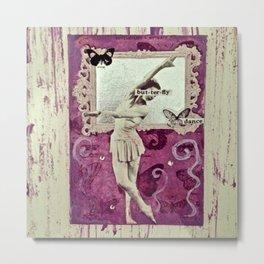 Butterfly! Dance! Metal Print