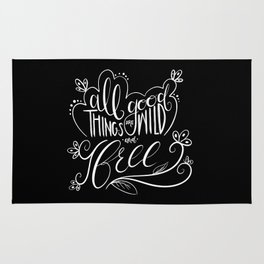 All Good Things Are Wild and Free Rug