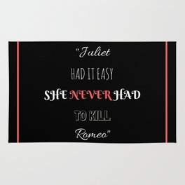 Juliet Had It Easy; She Never Had to Kill Romeo - Richelle Mead (Vampire Academy) Rug