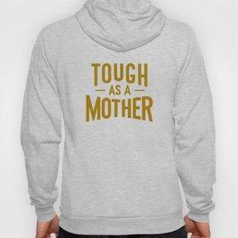 Tough as a Mother Hoody