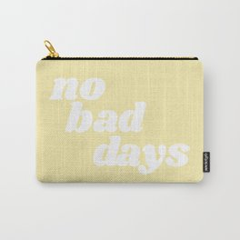 no bad days VIII Carry-All Pouch