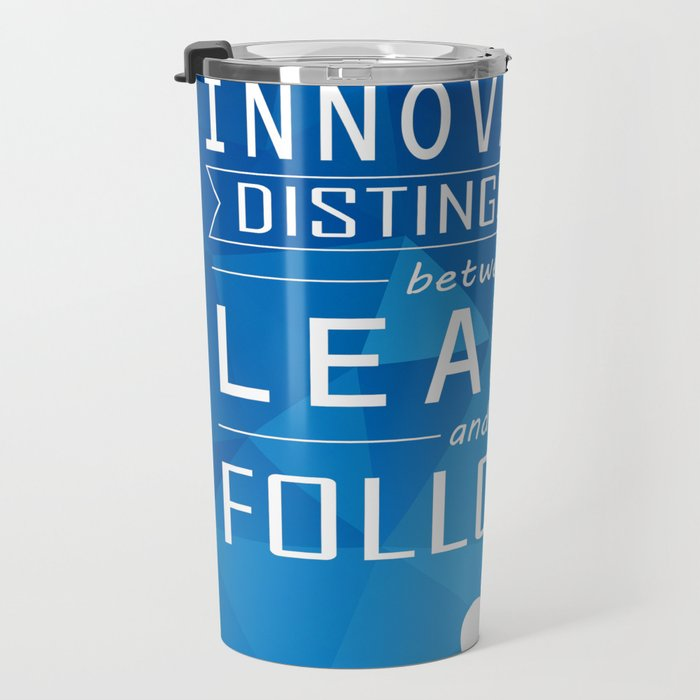 Innovation distinguishes between a leader and a follower Business Inspirational Quote Travel Mug