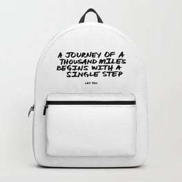 'A Journey of a Thousan Miles Begins with a Single Step' Lao Tzu Quote Hand Letter Type Word Backpack
