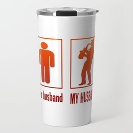Saxophone Player - My Husband Travel Mug