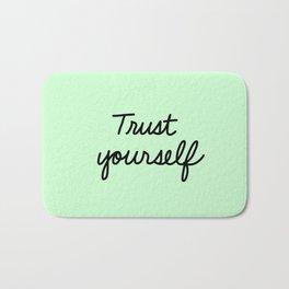 Trust Yourself Bath Mat