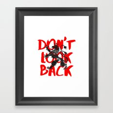 DON'T LOOK BACK Framed Art Print