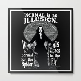 """Morticia Addams- """"Normal is an Illusion."""" Metal Print"""