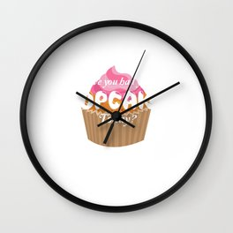 Have You had Your Cupcake Today Foodie T-Shirt Wall Clock