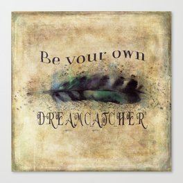 Be Your Own Dreamcatcher Canvas Print